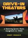 Drive-in Theaters (eBook): A History from Their Inception in 1933